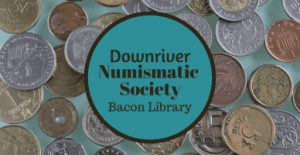 Downriver Numismatic Association @ Bacon Memorial District Library | Wyandotte | Michigan | United States